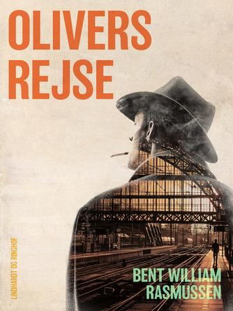 Bent William Rasmussen (f. 1924): Olivers rejse