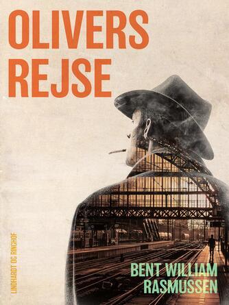 Bent William Rasmussen (f. 1924): Olivers rejse