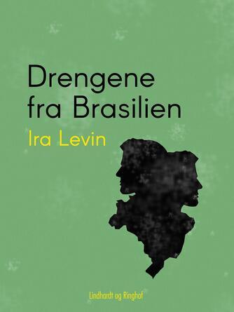 Ira Levin: Drengene fra Brasilien