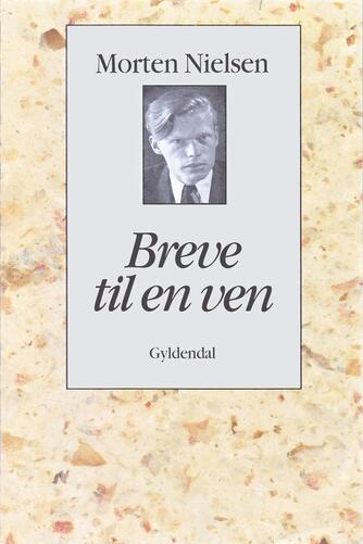 Morten Nielsen (f. 1922): Breve til en ven