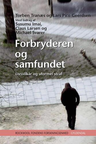 : Forbryderen og samfundet : livsvilkår og uformel straf