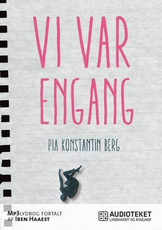 Pia Konstantin Berg (f. 1985): Vi var engang