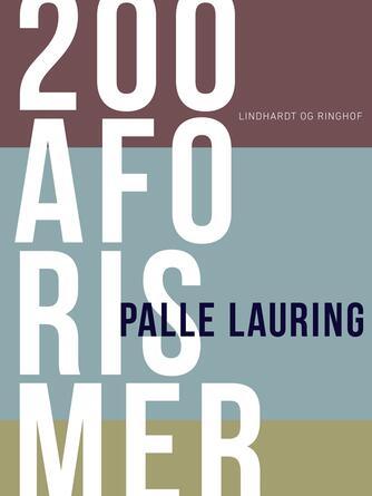 Palle Lauring: 200 aforismer
