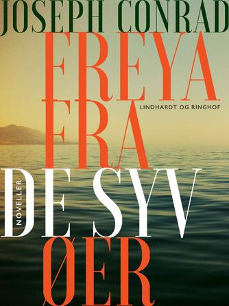 Joseph Conrad: Freya fra de syv øer : noveller (Noveller)