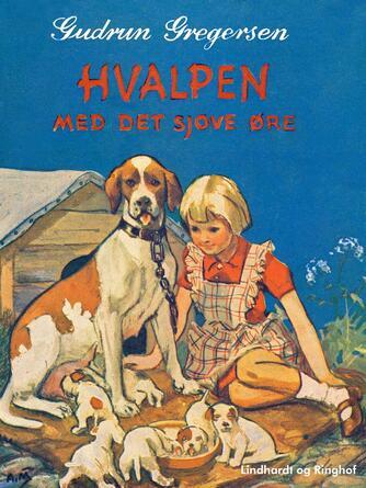 Gudrun Gregersen (f. 1884): Hvalpen med det sjove øre
