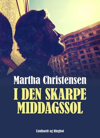 Martha Christensen (f. 1926): I den skarpe middagssol