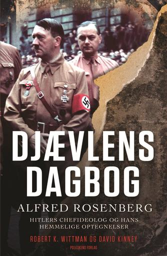 David Kinney, Robert K. Wittman: Djævlens dagbog : Alfred Rosenberg - Hitlers chefideolog og hans hemmelige optegnelser