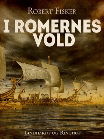 Robert Fisker: I romernes vold