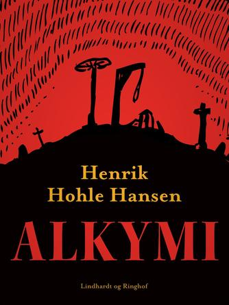 Henrik Hohle Hansen: Alkymi