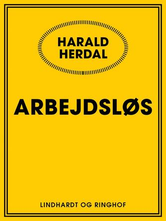 Harald Herdal: Arbejdsløs