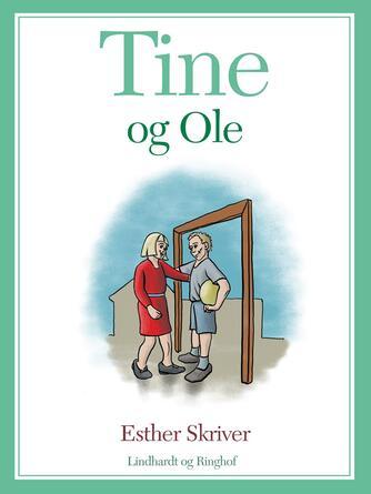 Esther Skriver: Tine og Ole