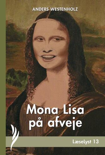 Anders Westenholz (f. 1936): Mona Lisa på afveje