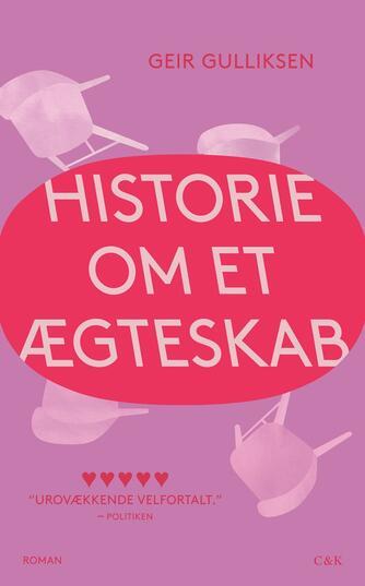Geir Gulliksen: Historie om et ægteskab : roman