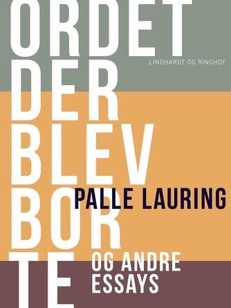 Palle Lauring: Ordet der blev borte og andre essays