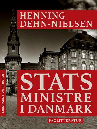 Henning Dehn-Nielsen: Statsministre i Danmark