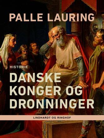 Palle Lauring: Danske konger og dronninger