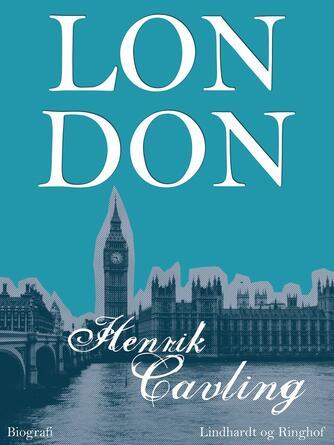 Henrik Cavling: London