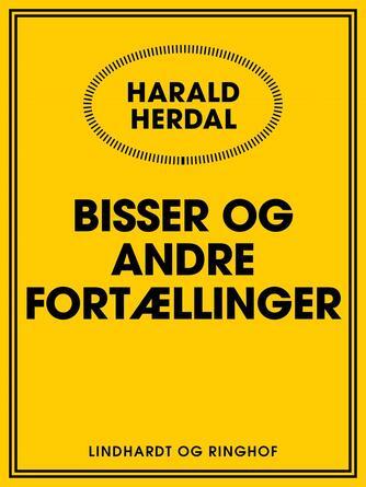 Harald Herdal: Bisser og andre fortællinger