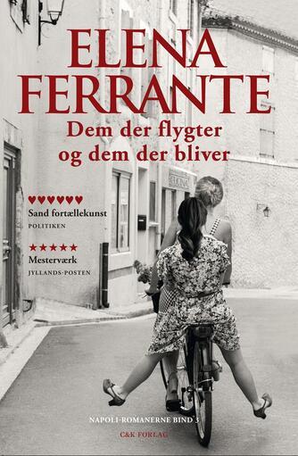 Elena Ferrante: Dem der flygter og dem der bliver : roman