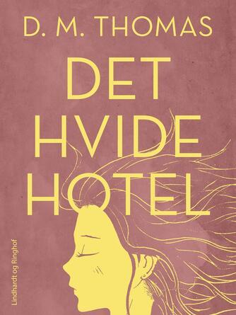 D. M. Thomas: Det hvide hotel