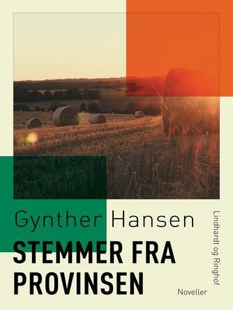 Gynther Hansen (f. 1930): Stemmer fra provinsen : noveller