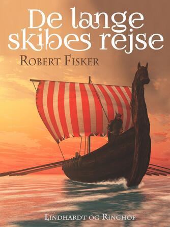 Robert Fisker: De lange skibes rejse