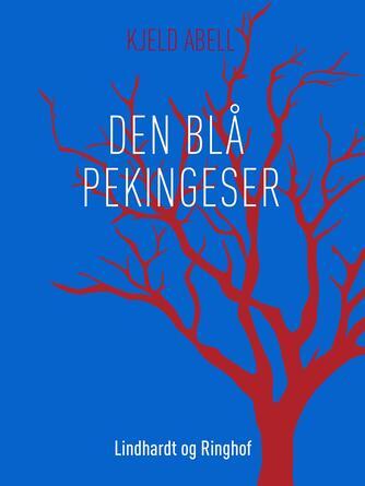Kjeld Abell: Den blå pekingeser