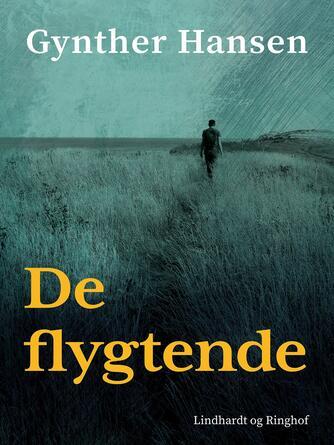 Gynther Hansen (f. 1930): De flygtende