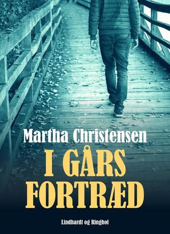 Martha Christensen (f. 1926): I gårs fortræd