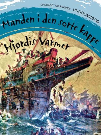 Hjørdis Varmer: Manden i den sorte kappe : ungdomsbog