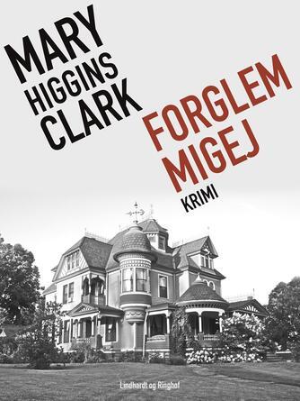 Mary Higgins Clark: Forglemmigej : krimi