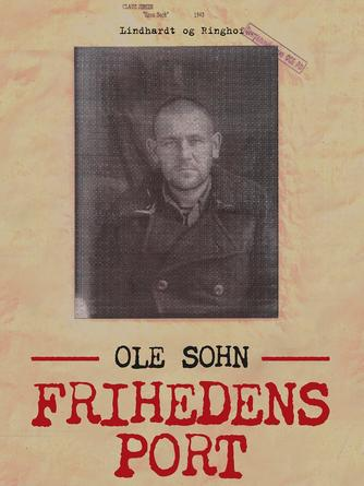 Ole Sohn: Frihedens port : roman