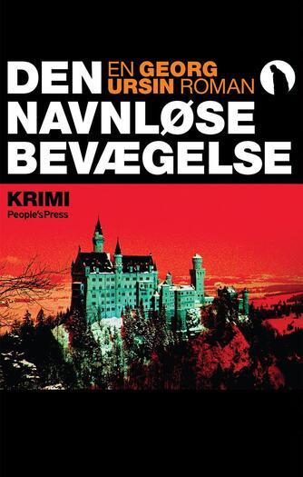 Georg Ursin: Den navnløse bevægelse : krimi