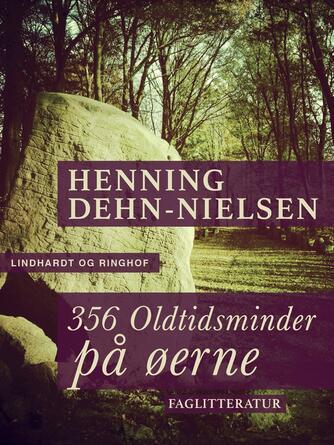 Henning Dehn-Nielsen: 356 oldtidsminder på øerne