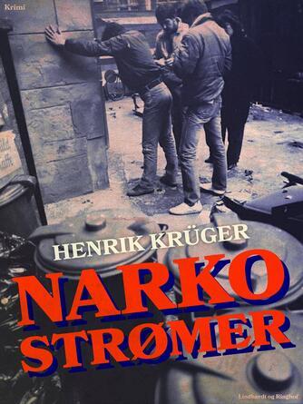 Henrik Krüger: Narkostrømer