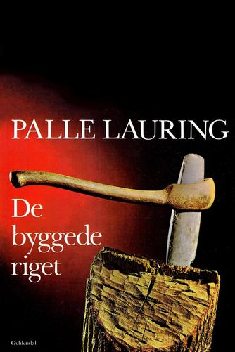 Palle Lauring: De byggede riget