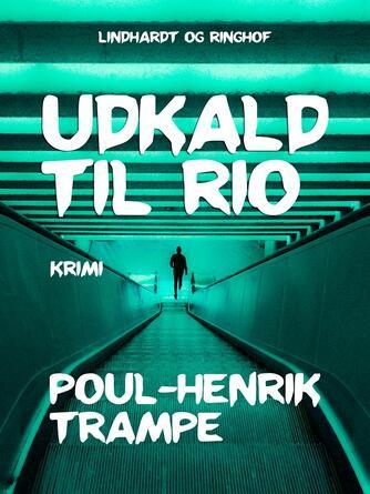 Poul-Henrik Trampe: Udkald til Rio : krimi