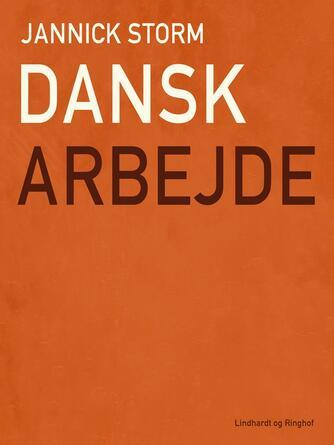 Jannick Storm: Dansk arbejde