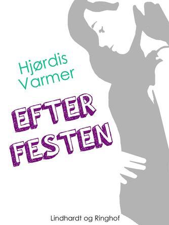 Hjørdis Varmer: Efter festen