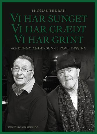 Benny Andersen, Povl Dissing: Vi har sunget, vi har grædt, vi har grint