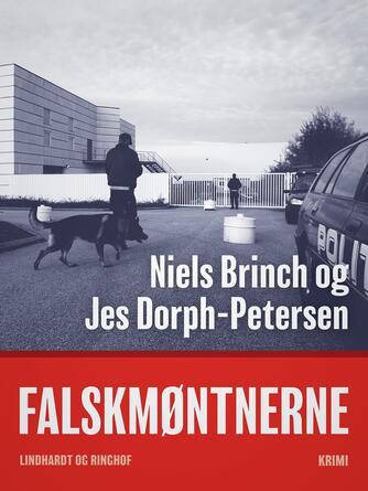Niels Brinch (f. 1956-10-03), Jes Dorph-Petersen: Falskmøntnerne : krimi