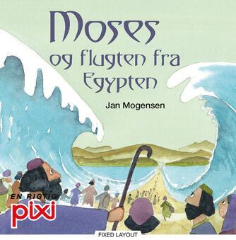 Jan Mogensen (f. 1945): Moses og flugten fra Egypten
