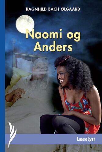 Ragnhild Bach Ølgaard: Naomi og Anders