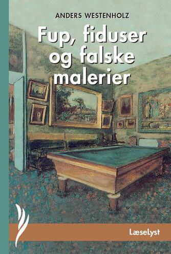 Anders Westenholz (f. 1936): Fup, fiduser og falske malerier