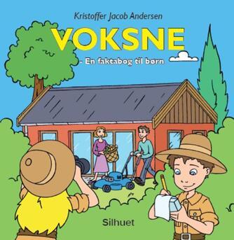 Kristoffer Jacob Andersen: Voksne : en faktabog til børn