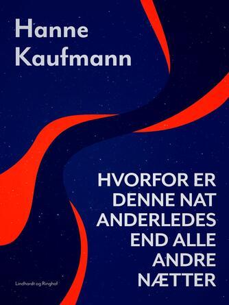 Hanne Kaufmann: Hvorfor er denne nat anderledes end alle andre nætter