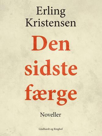 Erling Kristensen (f. 1893): Den sidste færge : noveller