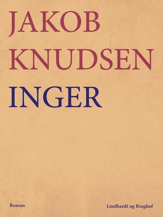 Jakob Knudsen (f. 1858): Inger : roman