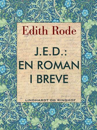 Edith Rode: J.e.d. : en roman i breve