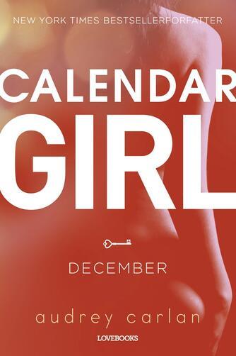 Audrey Carlan: Calendar girl. 12, December